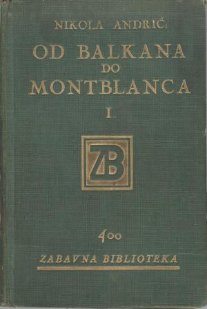 Nikola Andrić: OD BALKANA DO MONTBLANCA I.