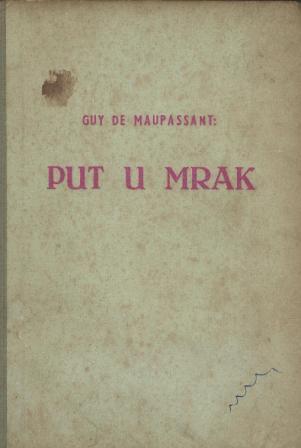 Guy de Maupassant: PUT U MRAK
