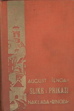 August Šenoa: SLIKE I PRIKAZI