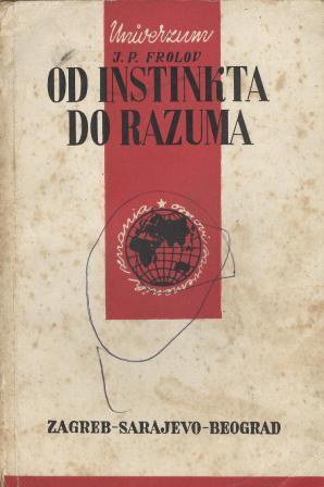 J. P. Frolov: OD INSTINKTA DO RAZUMA