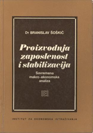 Branislav Šoškić: PROIZVODNJA, ZAPOSLENOST I STABILIZACIJA