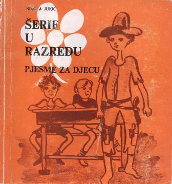 Nikola Jukić: ŠERIF U RAZREDU