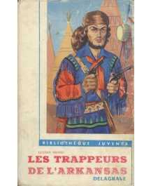Gustave Aimard: LES TRAPPEURS DE L'ARKANSAS