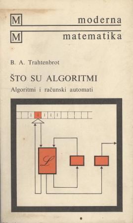 B. A. Trahtenbrot: ŠTO SU ALGORITMI