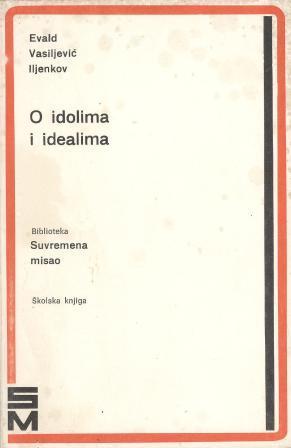 Evald Vasiljević Iljenkov: O IDOLIMA I IDEALIMA