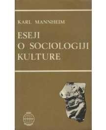 Karl Mannheim: ESEJI O SOCIOLOGIJI KULTURE