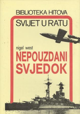 Nigel West: NEPOUZDANI SVJEDOK