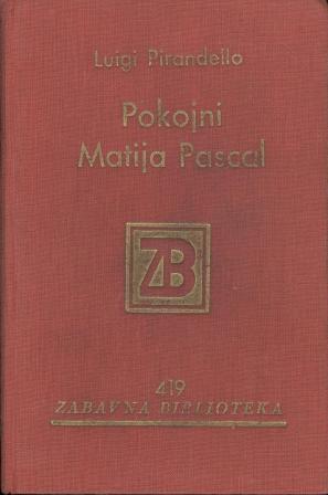 Luigi Pirandello: POKOJNI MATIJA PASCAL