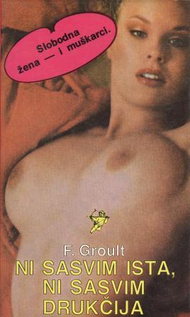 Flora Groult: NI SASVIM ISTA, NI SASVIM DRUKČIJA