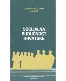 Stjepan Baloban: SOCIJALNA BUDUĆNOST HRVATSKE