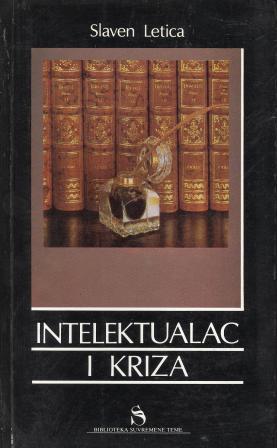 Slaven Letica: INTELEKTUALAC I KRIZA
