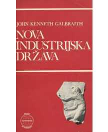 John Kenneth Galbraith: NOVA INDUSTRIJSKA DRŽAVA