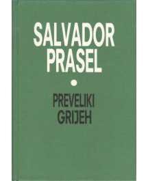 Salvador Prasel: PREVELIKI GRIJEH