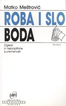 Matko Meštrović: ROBA I SLOBODA