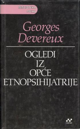 Georges Devereux: OGLEDI IZ OPĆE ETNOPSIHIJATRIJE
