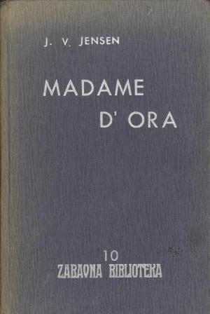Johannes V. Jensen: MADAME D'ORA