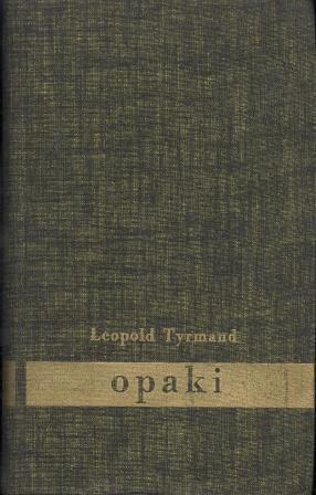 Leopold Tyrmand: OPAKI