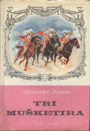 Alexandre Dumas: TRI MUŠKETIRA I-II