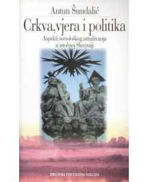 Antun Šundalić: CRKVA, VJERA I POLITIKA