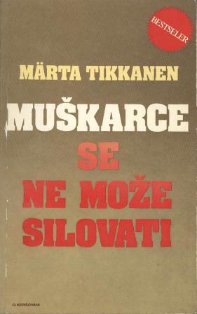 Marta Tikkanen: MUŠKARCE SE NE MOŽE SILOVATI