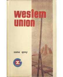 Zane Grey: WESTERN UNION