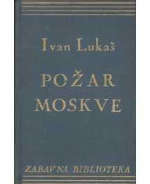 Ivan Lukaš: POŽAR MOSKVE