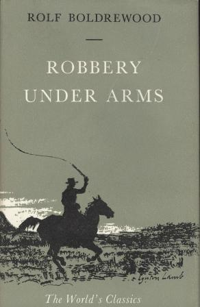 Rolf Boldrewood: ROBBERY UNDER ARMS