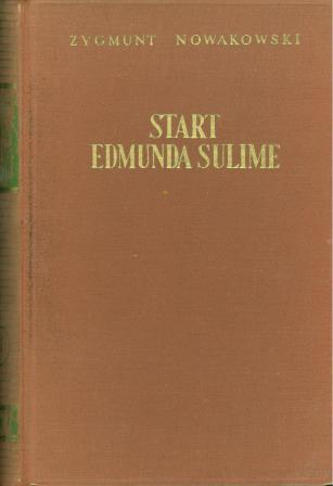 Zygmunt Nowakowski: START EDMUNDA SULIME