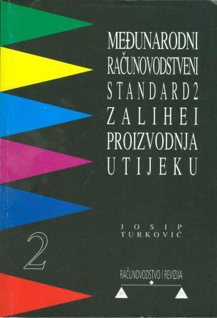 Josip Turković: MEĐUNARODNI RAČUNOVODSTVENI STANDARD 2