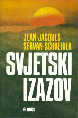 Jean-Jacques Servan-Schreiber: SVJETSKI IZAZOV