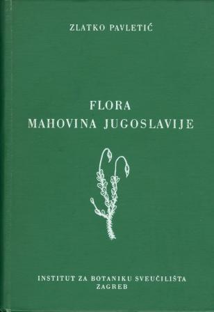 Zlatko Pavletić: FLORA MAHOVINA JUGOSLAVIJE