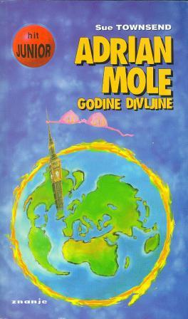 Sue Townsend: ADRIAN MOLE - GODINE DIVLJINE