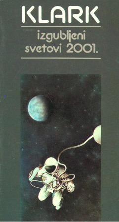 Arthur C. Clarke: IZGUBLJENI SVETOVI 2001.