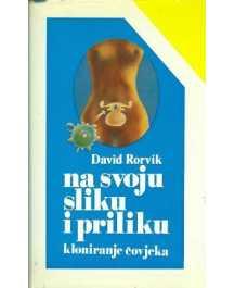 David M. Rorvik: NA SVOJU SLIKU I PRILIKU