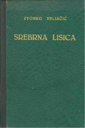 Zvonko Veljačić: SREBRNA LISICA