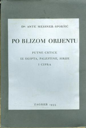 Ante Messner-Sporšić: PO BLIZOM ORIJENTU