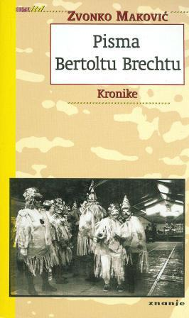 Zvonko Maković: PISMA BERTOLTU BRECHTU