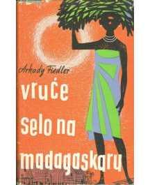 Arkady Fiedler: VRUĆE SELO NA MADAGASKARU
