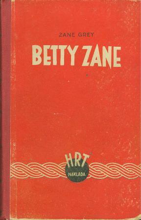 Zane Grey: BETTY ZANE
