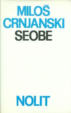 Miloš Crnjanski: SEOBE 1-3