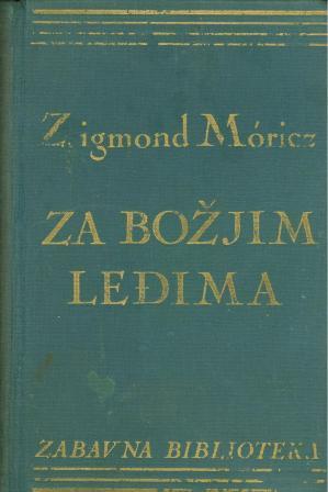 Zsigmond Moricz: ZA BOŽJIM LEĐIMA