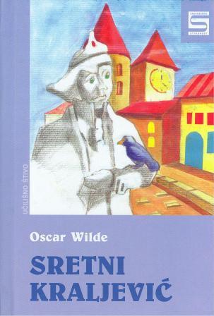 Oscar Wilde: SRETNI KRALJEVIĆ
