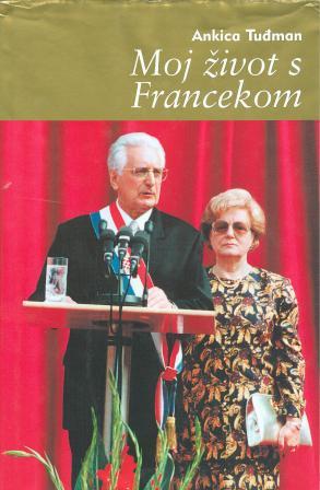 Ankica Tuđman: MOJ ŽIVOT S FRANCEKOM
