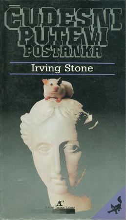 Irving Stone: ČUDESNI PUTEVI POSTANKA I-II