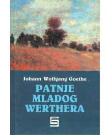 Johann Wolfgang von Goethe: PATNJE MLADOG WERTHERA