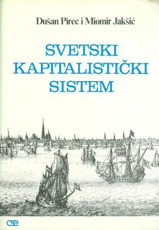 Dušan Pirec i Miomir Jakšić: SVETSKI KAPITALISTIČKI SISTEM