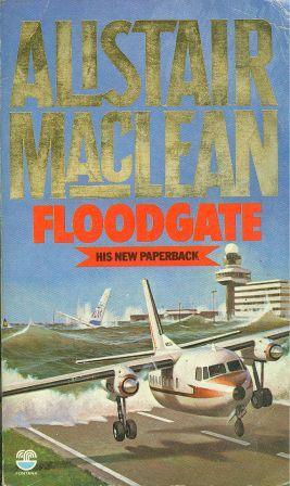 Alistair MacLean: FLOODGATE