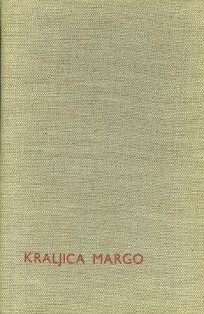 Alexandre Dumas: KRALJICA MARGO I-II