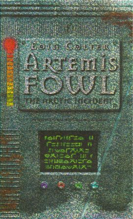 Eoin Colfer: ARTEMIS FOWL - THE ARCTIC INCIDENT