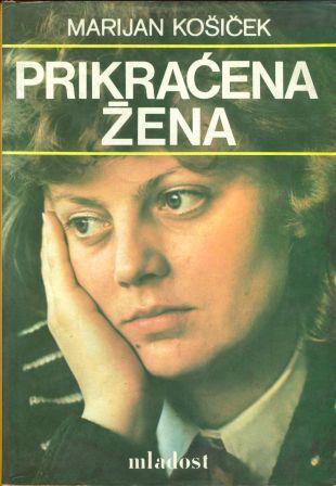 Marijan Košiček: PRIKRAĆENA ŽENA